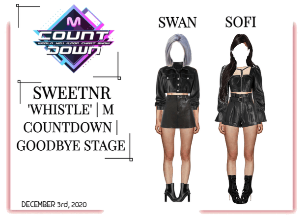 ~SWTNR~ 'WHISTLE' | M COUNTDOWN | GOODBYE STAGE