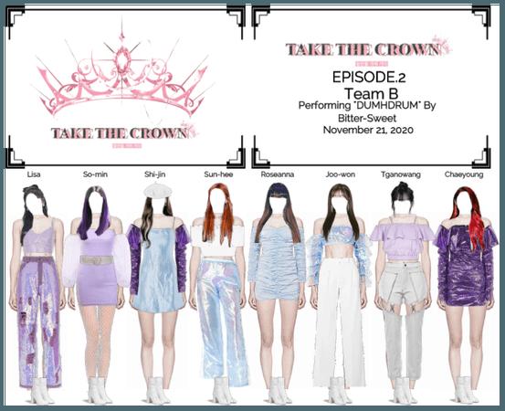 """Take The Crown"" Ep.2 [Team B] Performing"
