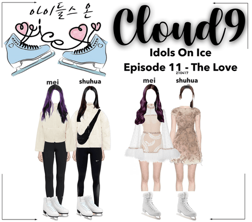 Cloud9 (구름아홉)   Idols On Ice. Ep 11 - The Love
