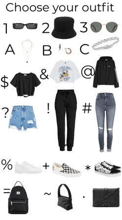 choose your outfit what you think is or could be your style have fun