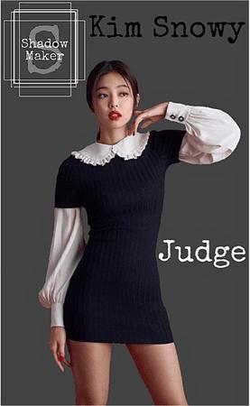 Shadow Maker Judge Kim Snowy