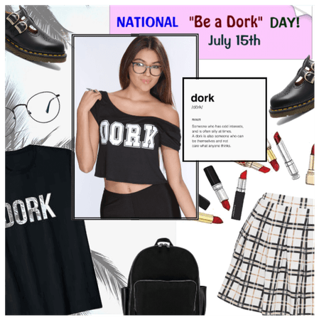 Nat. Be A Dork Day 7/15