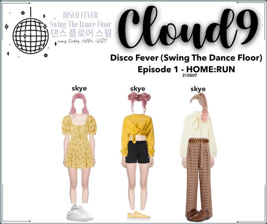 Cloud9 (구름아홉) | Disco Fever Ep. 1 - HOME:RUN