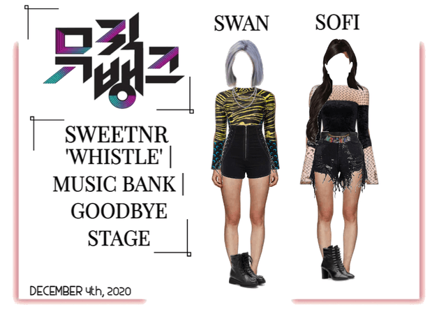 ~SWTNR~ 'WHISTLE' | MUSIC BANK | GOODBYE STAGE