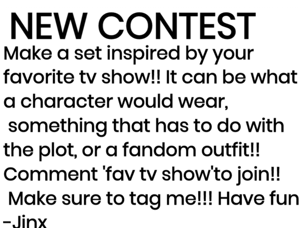 NEW CONTEST: FAV TV SHOW INSPIRED