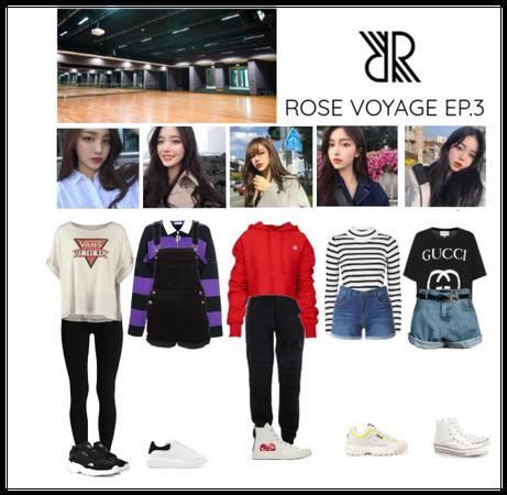 ROSE VOYAGE EP.3