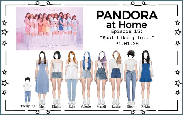 PANDORA at Home [Ep. 15]