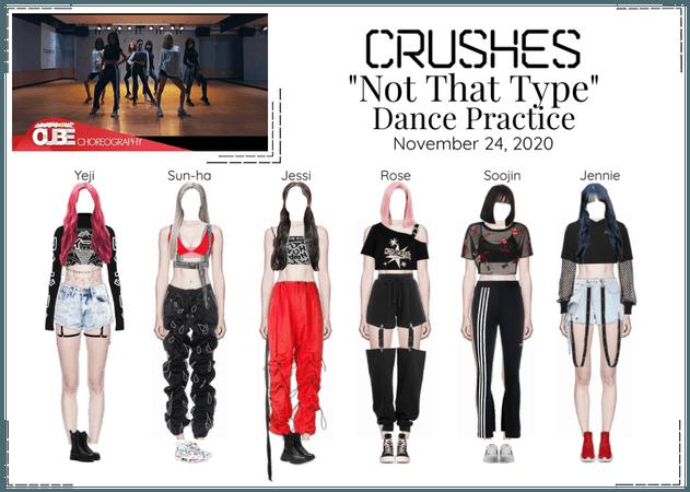 "Crushes (호감) ""Not That Type"" Dance Practice"