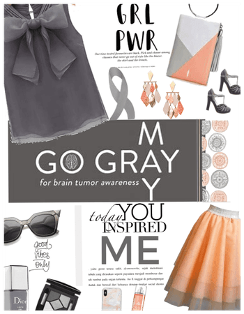 Go Grey for May: Brain tumor awareness mnth.