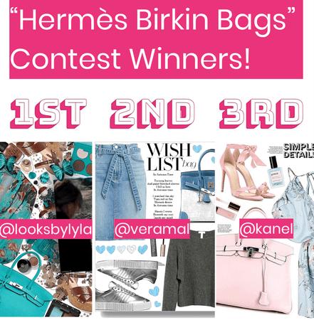 """Hermès Birkin Bags"" CONTEST WINNERS!!!"