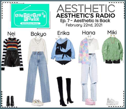 AESTHETIC (미적) [AESTHETIC'S RADIO] EP. 7