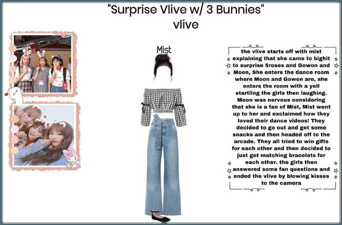 Surprise vlive w/3 bunnies vlive