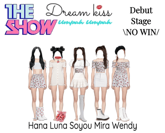 Dreamkiss Debut Stage \NO WIN/