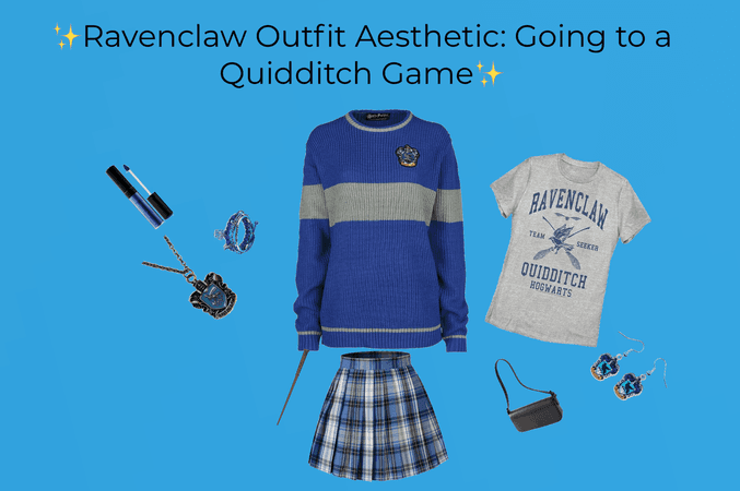 Ravenclaw Outfit Aesthetic: Going to a Quidditch Game