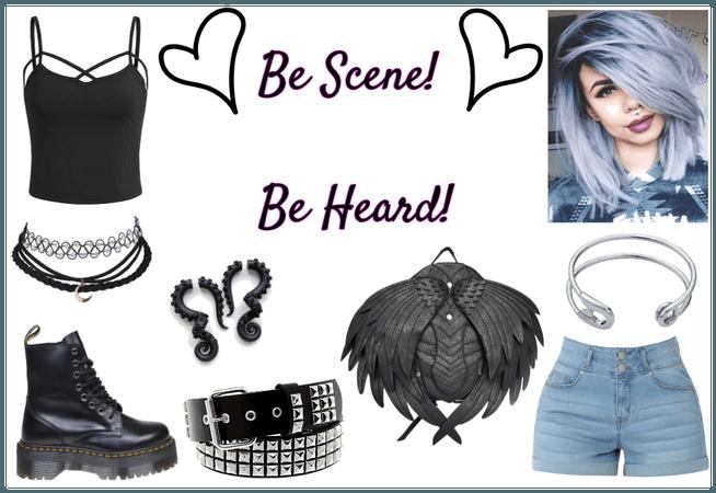 Be Scene! Be Heard!