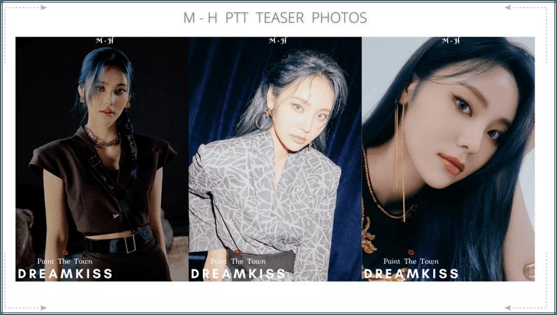 𝐃𝐑𝐄𝐀𝐌𝐊𝐈𝐒𝐒 — M - H 'PTT' PHOTO TEASERS