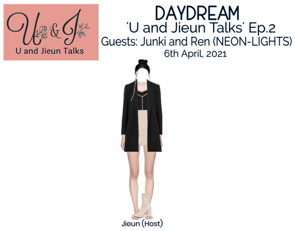 DAYDREAM- [U and Jieun Talks] Ep.3- Junki & Ren