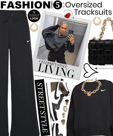 Fashion Trend 5 : Oversized Tracksuit