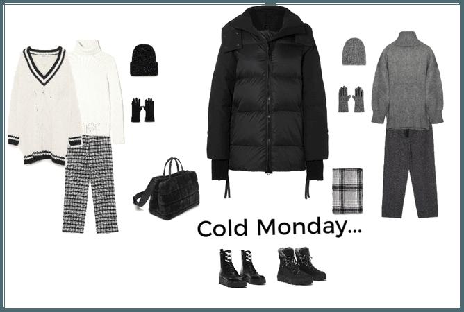 Cold Monday!