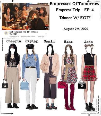 EOT(내일의 황후) | Empress Trip - Ep: 4 'Dinner W/ EOT!'