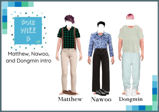 Boiz Will B YT | Matthew, Nawoo, & Dongmin Intro
