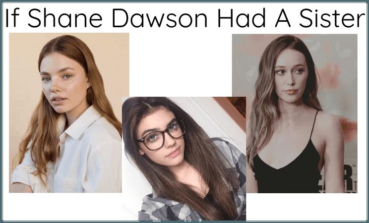 If Shane Dawson Had A Sister