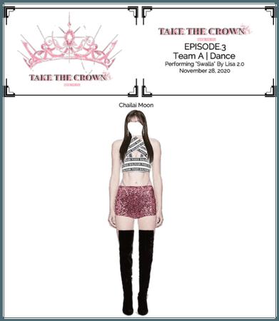 """""""Take The Crown"""" Ep.3 [Team A][Dance] Chailai Moon"""