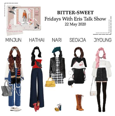 BITTER-SWEET [비터스윗] Fridays With Eris 200522