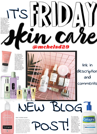 IT'S FRIDAY!! New Blog Post: Skin Care