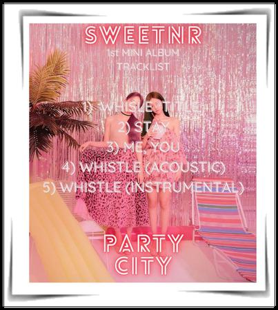 ~SWTNR~ 'PARTY CITY' TRACKLIST