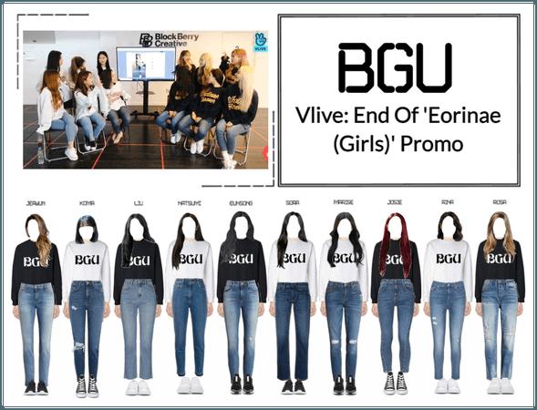 BGU Vlive: End Of 'Eorinae (Girls)' Promo