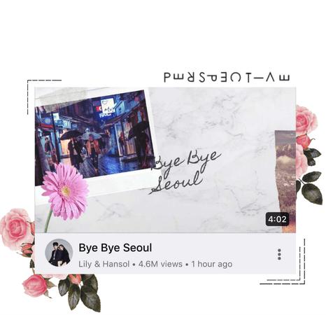 〖Lily&Hansol〗  Bye Bye Seoul