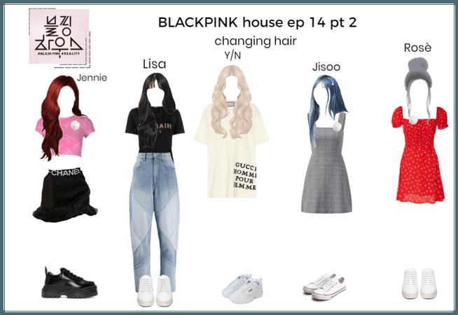 BLACKINK house ep 14 pt 2