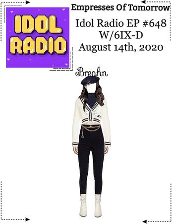 EOT(내일의 황후) | Idol Radio W/ 6IX-D Ep: #648