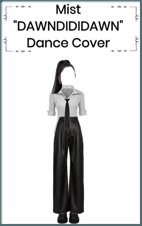 """Mist """"DAWNDIDIDAWN"""" Dance cover"""