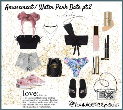 Amusement / Water Park date Pt.2
