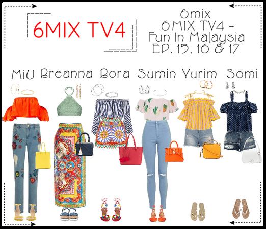 《6mix》6mix TV4: Fun In Malaysia - Ep. 15, 16 & 17