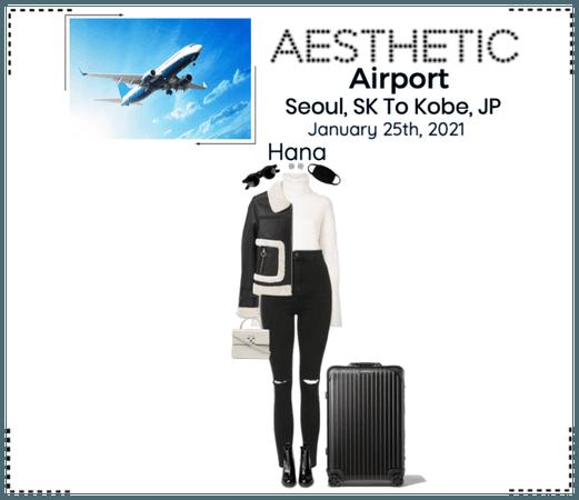 AESTHETIC (미적) [AIRPORT] Seoul, SK To Kobe, JP