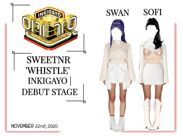 ~SWTNR~ 'WHISTLE' | INKIGAYO | DEBUT STAGE