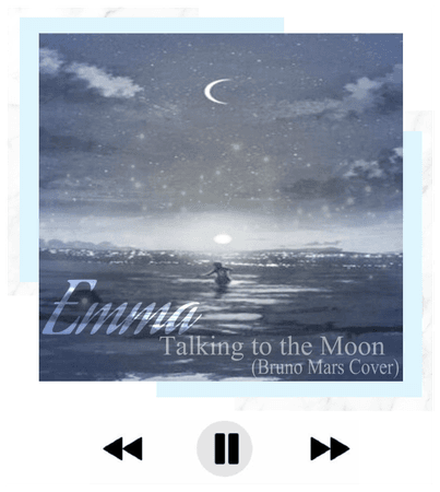 [STYLE] Emma 'Talking to the Moon' Cover
