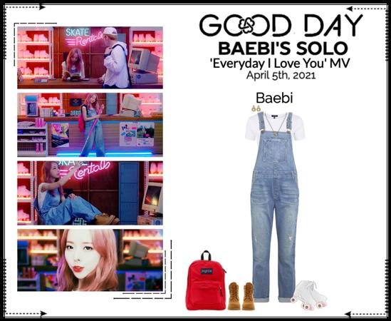 GOOD DAY (굿데이) [BAEBI] 'Everyday I Love You' MV