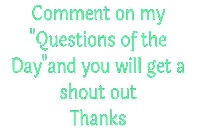 Comment on question of the day for comment