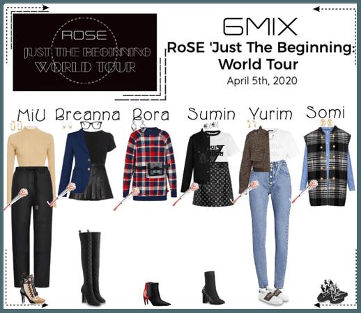 《6mix》RoSE 'Just The Beginning : World Tour'