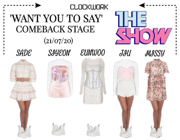 *CWK*   THE SHOW   'WANT YOU TO SAY'