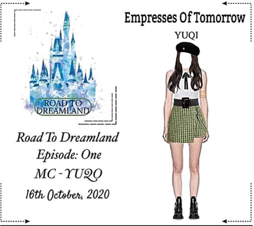 ROAD TO DREAMLAND Ep. 1   MC Host Yuqi