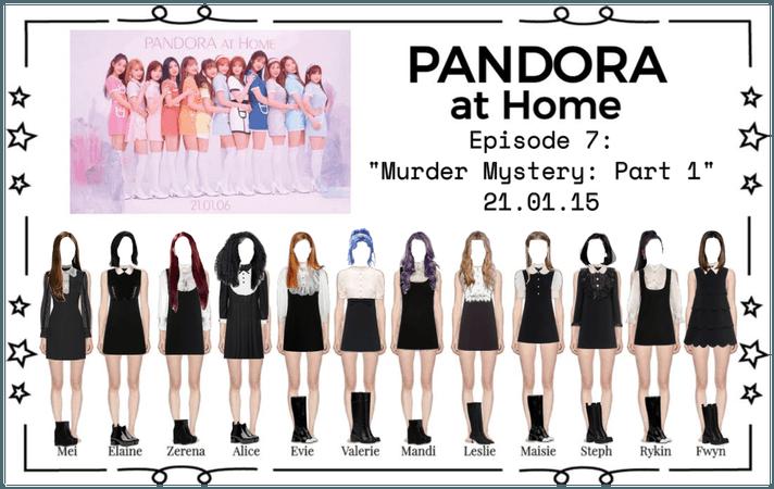 PANDORA at Home [Ep. 7]