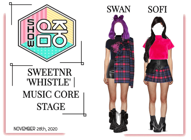 ~SWTNR~ 'WHISTLE' | MUSIC CORE STAGE