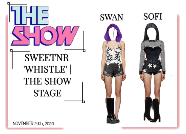 ~SWTNR~ 'WHISTLE' | THE SHOW STAGE
