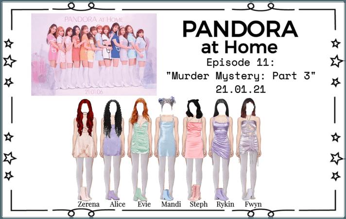 PANDORA at Home [Ep. 11]