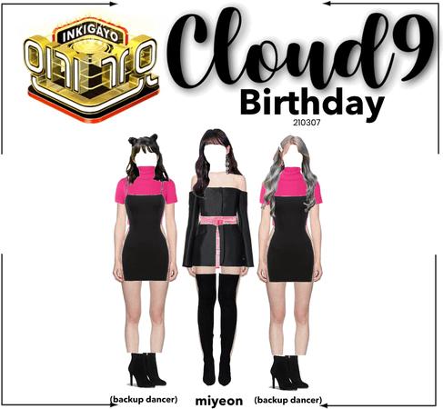 Cloud9 (구름아홉) | Birthday on Inkigayo | 210307